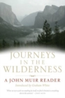 Journeys in the Wildnerness : A John Muir Reader - eBook