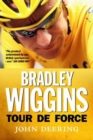 Bradley Wiggins : Tour de Force - eBook