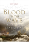 Blood on the Wave : Scottish Sea Battles - eBook