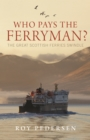 Who Pays the Ferryman? - eBook