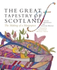 The Great Tapestry of Scotland : The Making of a Masterpiece - eBook