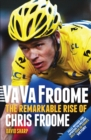 Va Va Froome : The Remarkable Rise of Chris Froome - eBook