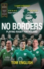 No Borders : Playing Rugby for Ireland - New 2018 Grand Slam Edition - eBook