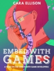 Embed With Games: A Year On The Couch With Game Developers - eBook