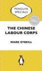 The Chinese Labour Corps : China Penguin Specials - eBook