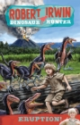 Robert Irwin Dinosaur Hunter 8: Eruption! - eBook