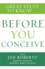 Great Stuff to Know: Before You Conceive - eBook