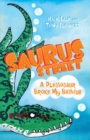 Saurus Street 5: A Plesiosaur Broke My Bathtub - eBook