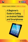A Beginner's Guide to Coding on Android Tablets and Smartphones - Book
