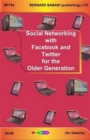 Social Networking with Facebook and Twitter for the Older Generation - Book
