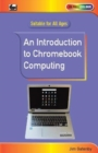 An Introduction to Chromebook Computing - eBook