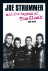 Joe Strummer And The Legend Of The Clash - Book