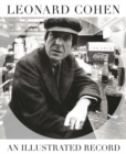 Leonard Cohen : An Illustrated Record - Book