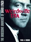 Weirdsville USA : The Obsessive Universe of David Lynch - Book