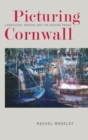 Picturing Cornwall : Landscape, Region and the Moving Image - Book