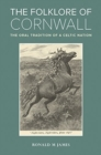 The Folklore of Cornwall : The Oral Tradition of a Celtic Nation - Book