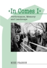 In Comes I : Performance, Memory and Landscape - Book