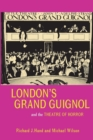 London's Grand Guignol and the Theatre of Horror - Book