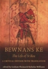 Bewnans Ke / The Life of St Kea : A critical edition with translation - eBook