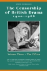 The Censorship of British Drama 1900-1968 Volume 3 : Volume Three: The Fifties - eBook