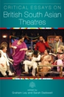 Critical Essays on British South Asian Theatre - eBook