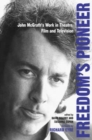 Freedom's Pioneer : John McGrath's Work in Theatre, Film and Television - eBook