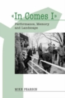 In Comes I : Performance, Memory and Landscape - eBook