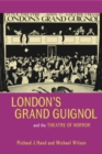 Londons Grand Guignol and the Theatre of Horror - eBook