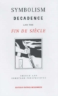 Symbolism, Decadence And The Fin De Siecle : French and European Perspectives - eBook