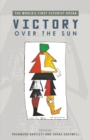 Victory Over the Sun : The World's First Futurist Opera - eBook