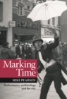 Marking Time : Performance, Archaeology and the City - eBook