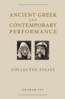 Ancient Greek and Contemporary Performance : Collected Essays - eBook