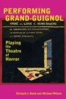 Performing Grand-Guignol : Playing the Theatre of Horror - Book