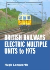 British Railways Electric Multiple Units to 1975 - Book