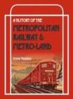 A History of the Metropolitan Railway and Metro-Land - Book