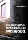 British Railways GWR/LNER Pre-Nationalisation Coaching Stock - Book