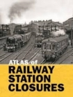 Atlas of Railway Station Closures - Book