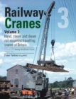 Railway Cranes Volume 3 : Hand, steam and diesel rail-mounted cranes of Britain 3 - Book