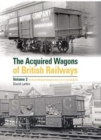 The Acquired Wagons of British Railways Volume 2 - Book