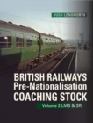 British Railways Pre-Nationalisation Coaching Stock Volume 2 LMS & SR : 2 - Book