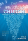 The Invisible Church : Learning from the Experiences of Churchless Christians - Book