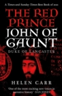 The Red Prince : The Life of John of Gaunt, the Duke of Lancaster - eBook