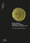 Kushan Coins : A Catalogue Based on the Kushan, Kushano-Sasanian and Kidarite Hun Coins in The British Museum, 1St 5Th Centuries AD - Book