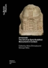 Amaravati : The Art of an Early Buddhist Monument in Context - Book