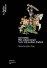 Bejewelled : Men and Jewellery in Tudor and Jacobean England - Book