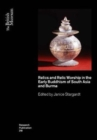 Relics and Relic Worship in Early Buddhism: India, Afghanistan, Sri Lanka and Burma - Book