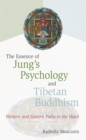 Essence of Jung's Psychology and Tibetan Buddhism : Western and Eastern Paths to the Heart - Book