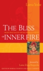 The Bliss of Inner Fire : Heart Practice of the Six Yogas of Naropa - eBook
