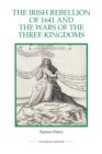 The Irish Rebellion of 1641 and the Wars of the Three Kingdoms - Book