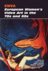EWVA : European Women's Video Art in the 70s and 80s - Book
